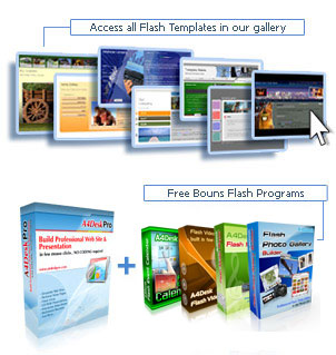 Access all Flash Templates in our gallery / Free Bouns Flash Programs